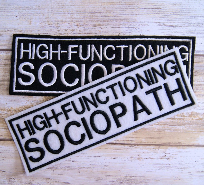 High-Functioning Sociopath Name Badge Iron On Embroidery Patch MTCoffinz -  Choose Size / Color