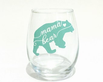 Mama Bear Stemless Wine Glass - Mama Bear Glass - New Mom gift - Mom Gift -Mom Wine - Gift for mom - Mama Bear - Mothers Day Gift