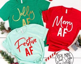 Christmas Group Shirts - Funny Christmas Shirts - Jolly AF - Merry AF - Festive AF - Christmas Party Shirts - Sarcastic Christmas Tees