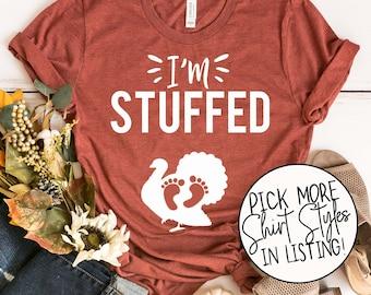 I'm Stuffed Thanksgiving Pregnancy Shirt - Pregnancy Announcement - Turkey Pregnancy Shirt - Cute Maternity Tee - Mommy To Be Shirt