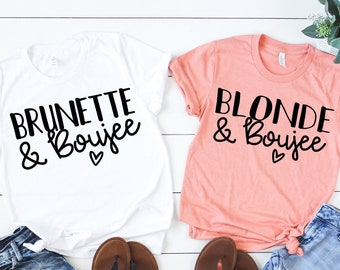 541191f13 Blonde & Boujee - Brunette and Boujee - Best Friends Tees - Sister Shirts -  BFF T-Shirts - Unisex Style Graphic Tee - Cute Best Friend Shirt