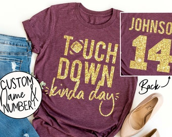 Touchdown Kinda Day Shirt - Custom Football Shirt - Game Day Shirt - Football Season Tee - Women's Football Shirt - Football Graphic Tee