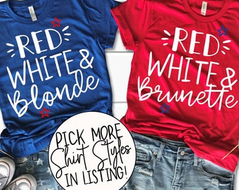 Red White and Blonde - Independence Day Shirts - 4th of July Tanks - Red White and Brunette - Fourth of July Tees - July 4th Celebration