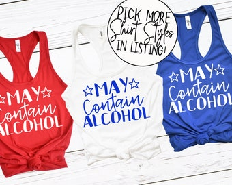 90724498 May Contain Alcohol Tees and Tanks - Independence Day - Party Shirts -  Group Tees - Fourth of July Party Tanks - Drinking Squad Shirts