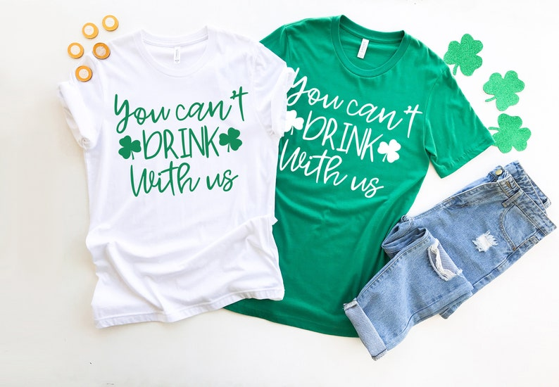 972fb583b You Can't Drink With Us St Patrick's Day Tees   Etsy