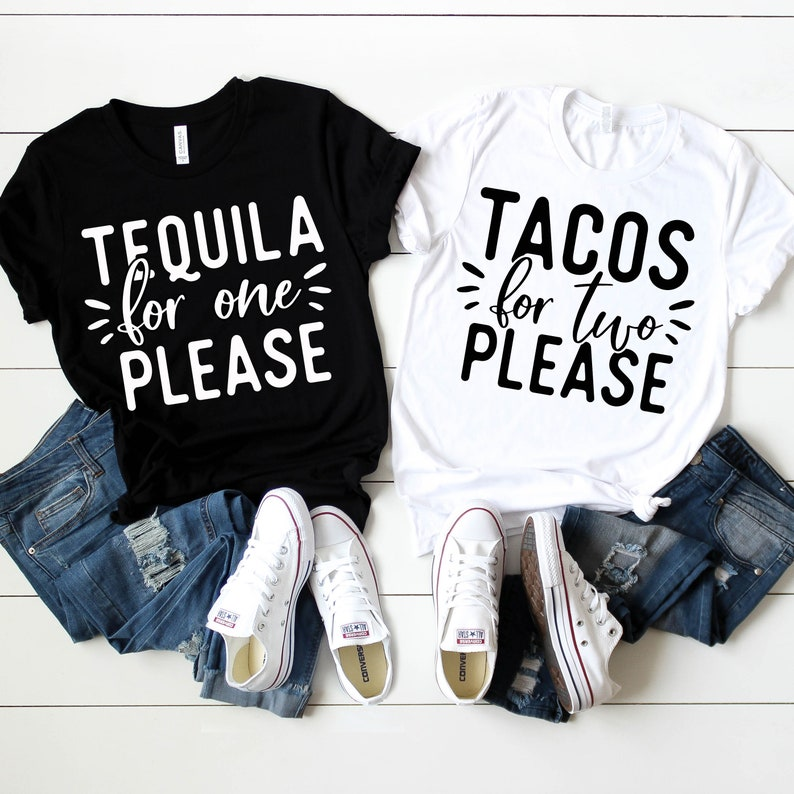 17f7b5673 Tacos For Two Please Shirt Tequila For One Please T Shirt | Etsy