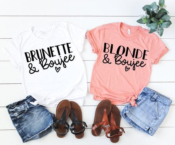 81cbd360a Blonde & Boujee Brunette and Boujee Best Friends Tees   Etsy
