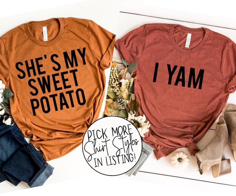She is My Sweet Potato I YAM Couples Matching Thanksgiving T-shirts Tanks NEW