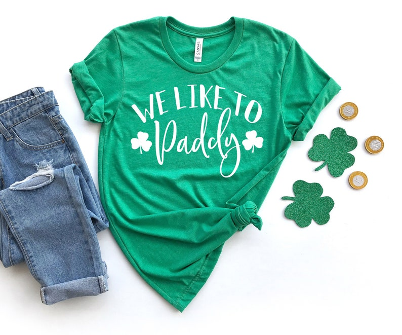 6c7e11726 We Like to Paddy St Patrick's Day T Shirts Funny   Etsy