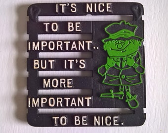 Vintage Sentiment Proverb Cast Iron Trivet --- It's Nice to Be Important... But It's More Important to Be Nice --- Retro Kitchen Home Decor