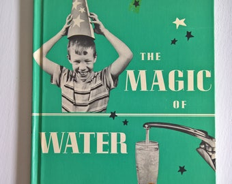 The Magic of Water by G. Warren Scholoat, Jr. --- Vintage Children's Science Experiment Book --- 1950's Fun Home Activities Playroom Decor