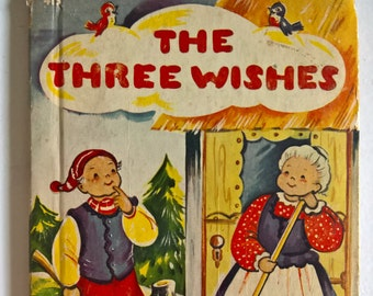SALE The Three Wishes retold by Wallace C. Wadsworth --- Illustrated by Esther Friend --- Vintage 1940's Children's Book Retro Nursery Story