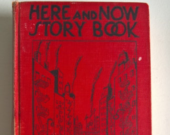 SALE Here and Now Story Book by Lucy Sprague Mitchell - Illustrated by Hendrik Willem Van Loon Vintage 1920's 1930's Children's Stories Book