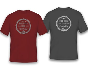 Ride Hard - tshirt - 'Ride Hard and Earn the Downhill' inspirational short sleeve shirt for cyclists (SMALL only)
