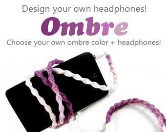 Ombre Earbuds | Design Your Own Tangle Free Headphones | Choose Your Own Custom Ombre Colors & Earphones | Apple iPhone 8, iPhone 6 Earpods