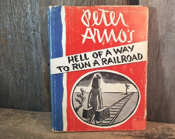 Peter Arnos Hell of a Way To Run a Railroad, cartoon captions, naughty cartoons, first edition book, first printing book, cartoonist book