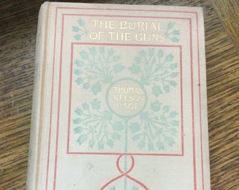 Antique The Burial of the Guns first edition from 1894 Thomas Nelson Page, antique book, book collectors, beautiful book decor, antique gift