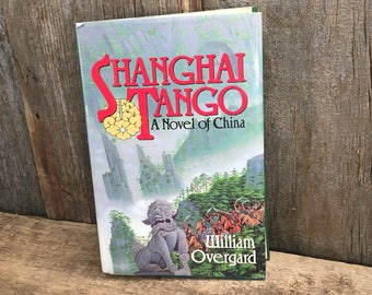 Shanghai Tango by William Overgar first edition from 1987, first edition Shanghai Tango, vintage book collection, bookworm gift,