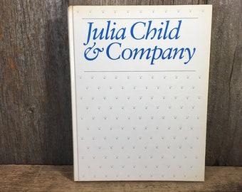Vintage Julia Child & Company Cook Book, Julia Child cook book, 1970's Julia Child cook book, vintage cook book, cook book collectors