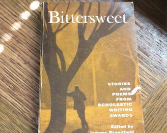 Vintage book of poems and storie, Bittersweet from 1964, Scholastic writing awards edited by Jerome Brondfield, vintage gift of books