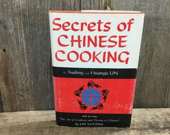 Vintage from 1960 Secrets of Chinese Cooking by Tsuifeng and Hsiangiu LIN, the art of cooking and dining in Chinesevintage Chinese cookbook