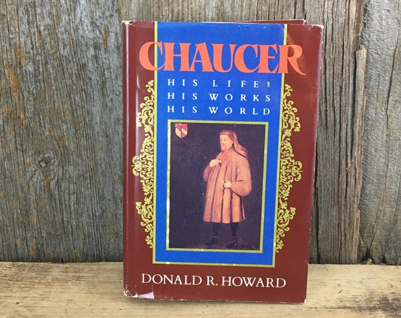 Chaucer vintage Chaucer his life his works his world, Chaucer by Donald R. Howard first edition 1987, vintage book collector, gift ideas
