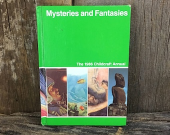 The 1986 Childcraft Annual, Mysteries and Fantasies, vintage childrens book, the how and why library, how and why book, vintage 1980's book