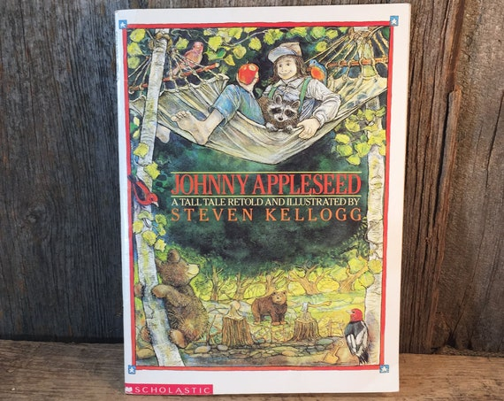 Johnny Appleseed A Tall Tale Retold & Illustrated by Steven Kellogg, first Scholastic printing 1989, vintage childrens book Johnny Appleseed