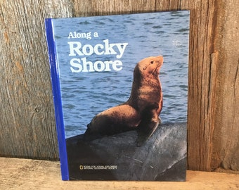 Along a Rocky Shore vintage National Geographic book, Books for young Explorers National Geographic Society, Judith E Rinard,national geo