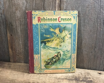 Super antique book, Robinson Crusoe by Daniel Defoe late 1800's-early 1900's, young classsic series, MA Donahue and Company, childrens book