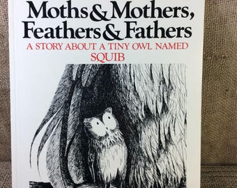 Super book, Moths and Mothers, Feathers and Fathers a story about Squib, vintage story book, vintage books, gift ideas, tiny owl story