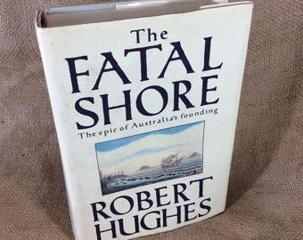 The Fatal Shore by Robert Hughes The epic of Australia's founding, vintage book, book collectors, bookworm gift, vintage books for gifts