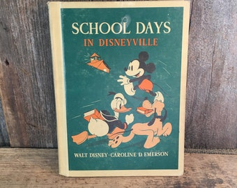 School Days in Disneyville Walt Disney Book by Caroline D. Emerson, Copyright 1939 first edition early Disney Book, Disney collectors book