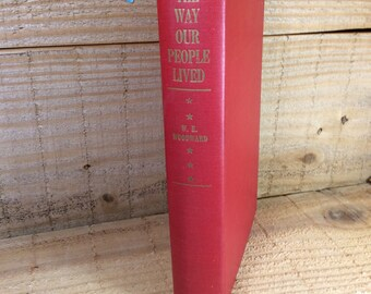 The Way Our People Lived by W. E. Woodward copyright 1944, vintage books, vintage red book, book collectors, bookworm gift, stocking stuffer