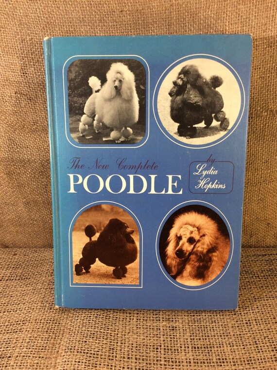 The New Complete Poodle copyright 1964, by Lydia Hopkins, Poodle book, vintage book about poodles, poodle lover gift, gift for the dog lover