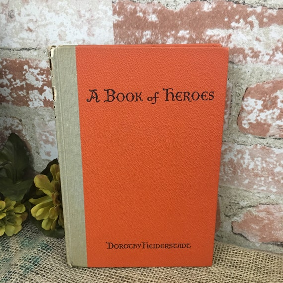 Vintage 1954 A Book of Heroes by Dorothy Heiderstadt childrens book bluc great men and women who live in the hearts of their people