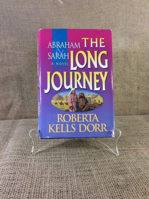 Abraham and Sarah The Long Journey a Novel by Roberta Kells Dorr copyright 1995, bible story, vintage book collectible, great reading