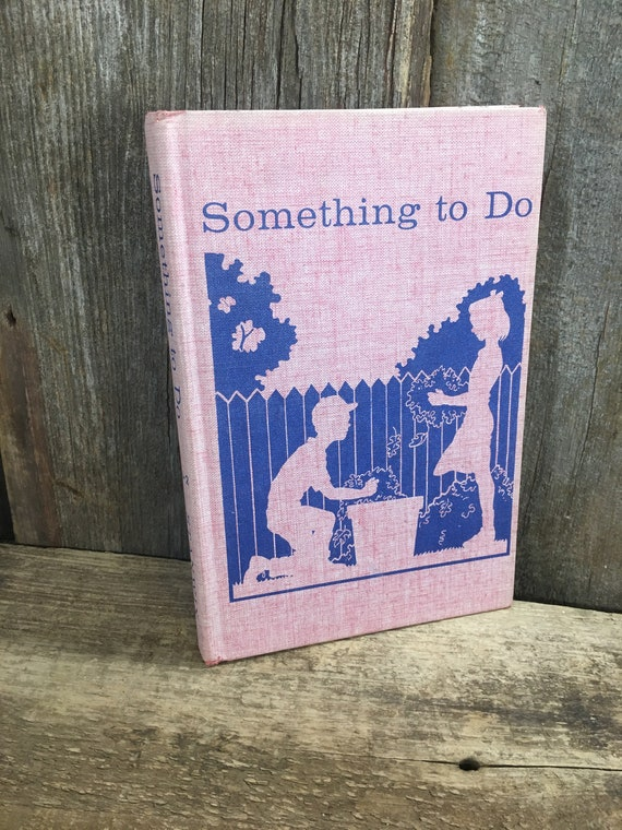 Vintage Reading book, Something to Do, functional basic reading series by Dorothy Young Croman, 1965 reading book, vintage childrens book