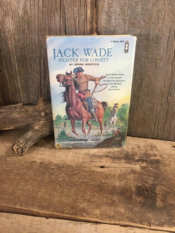 Vintage book Jack Wade Fighter for Liberty by Irving Werstein copyright 1963, vintage western book, first edition vintage book, book reader