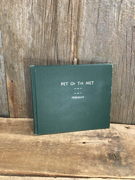 Pet of the Met by Lydia and Don Freeman copyright 1953, great vintage hard cover, cute story great graphics, vintage childrens book