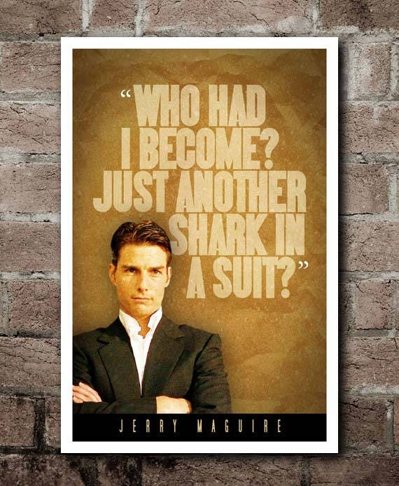 Jerry Maguire Movie Quotes: JERRY MAGUIRE Shark In A Suit Movie Quote Poster