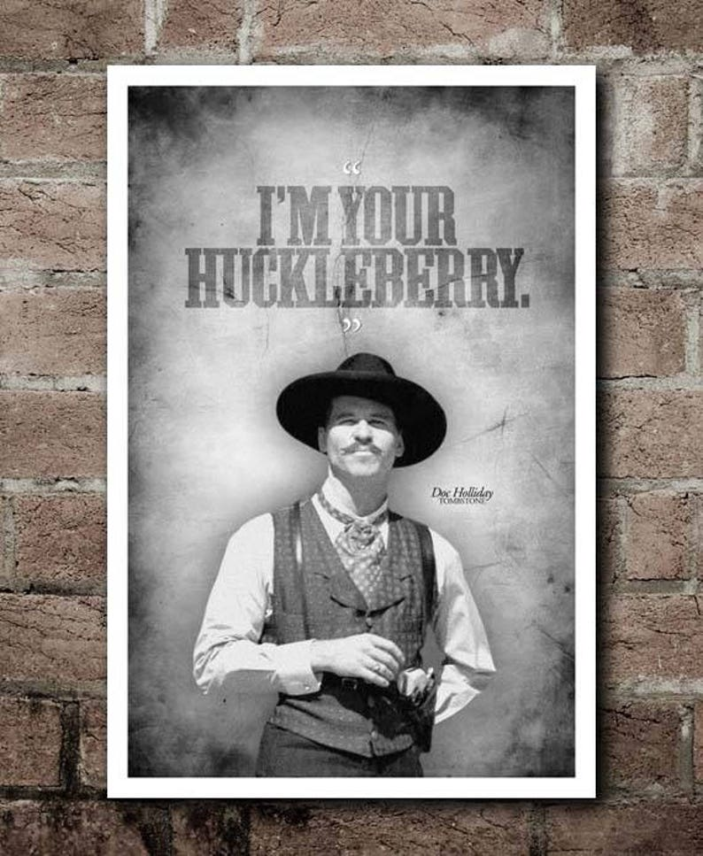 TOMBSTONE Doc Holliday I'm Your Huckleberry image 1