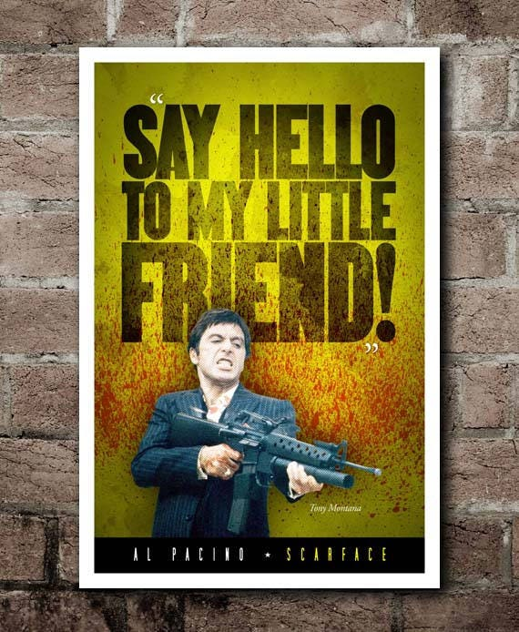 Scarface Say Hello To My Little Friend Quote Etsy