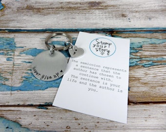 Hand stamped single circle and heart key ring. Semi colon key ring. My story continues.