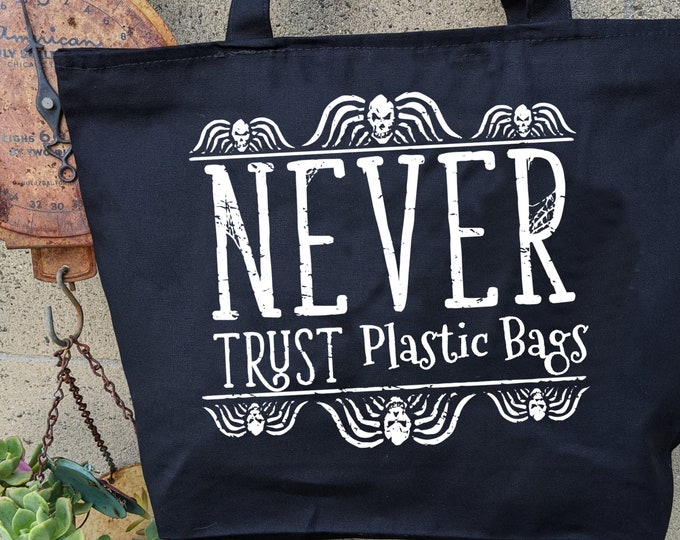 Never Trust Plastic Bags Tote Big tote bag All Purpose Canvas Zip Up Canvas Tote Beetlejuice Reusable bag market bag Eco friendly Goth