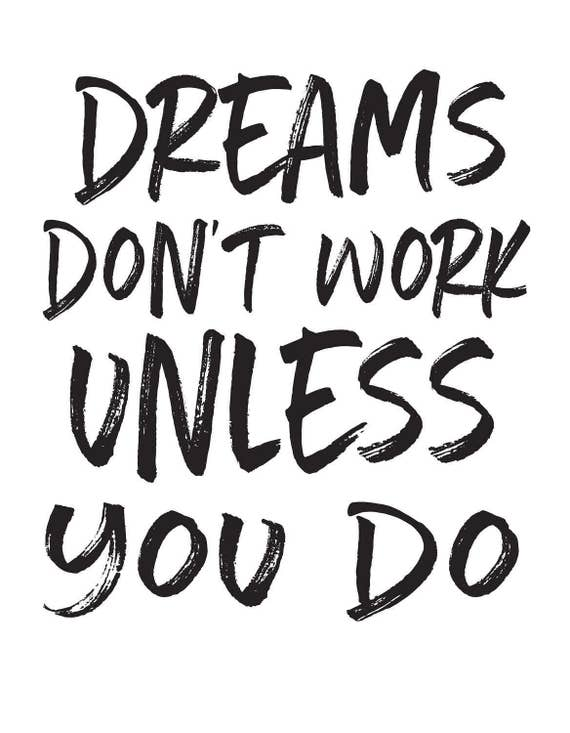 Dreams Don T Work Unless You Do Instant Download Art Etsy