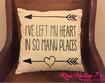 18x18 Linen Pillow Cover- I've left my heart.....