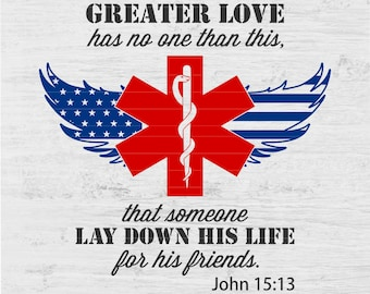 MEDIC SYMBOL With WINGS Greater Love John 15:13 Digital Instant Download  Decal T Shirt Vinyl Car Window Screen Print Print Svg Png Dxf Eps