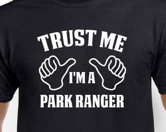 Park Ranger Shirt-Trust Me I'm A Park Ranger Gift for Him or Her Men Womens T Shirt