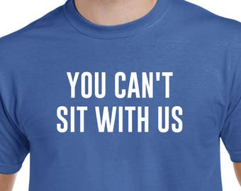 e1c01af73f4 You Cant Sit With Us Goth T Shirt ✓ Macofel T Shirt Design